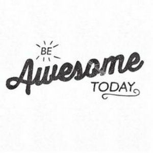 Other - Be Awesome Today!